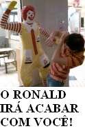 o RONALD IRÁ ACABAR COM VC